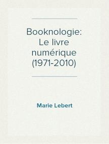 Booknologie: Le livre numérique (1971-2010)