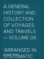 A General History and Collection of Voyages and Travels — Volume 06