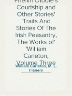 Phelim Otoole's Courtship and Other Stories Traits And Stories Of The Irish Peasantry, The Works of William Carleton, Volume Three