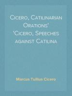 Cicero, Catilinarian Orations Cicero, Speeches against Catilina