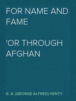 For Name and Fame Or Through Afghan Passes