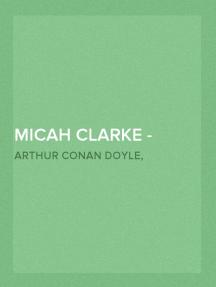 Micah Clarke - Tome II Le Capitaine Micah Clarke