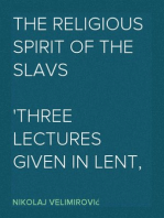 The Religious Spirit of the Slavs Three Lectures Given in Lent, 1916