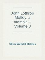 John Lothrop Motley. a memoir — Volume 3