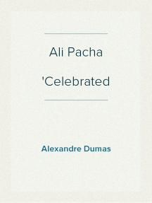 Ali Pacha Celebrated Crimes
