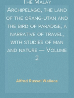 The Malay Archipelago, the land of the orang-utan and the bird of paradise; a narrative of travel, with studies of man and nature — Volume 2