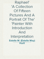 Raphael A Collection Of Fifteen Pictures And A Portrait Of The Painter With Introduction And Interpretation