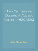 Two Centuries of Costume in America, Volume 1 (1620-1820)