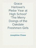 Grace Harlowe's Plebe Year at High School The Merry Doings of the Oakdale Freshmen Girls