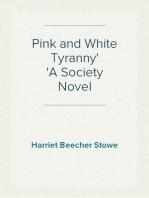 Pink and White Tyranny A Society Novel