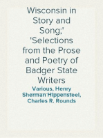Wisconsin in Story and Song; Selections from the Prose and Poetry of Badger State Writers