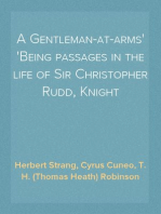 A Gentleman-at-arms Being passages in the life of Sir Christopher Rudd, Knight
