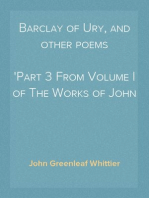 Barclay of Ury, and other poems Part 3 From Volume I of The Works of John Greenleaf Whittier