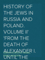 History of the Jews in Russia and Poland. Volume II From the death of Alexander I. until the death of Alexander III. (1825-1894)