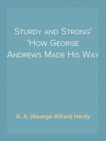 Sturdy and Strong How George Andrews Made His Way