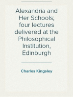 Alexandria and Her Schools; four lectures delivered at the Philosophical Institution, Edinburgh