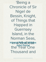 The Fall of the Grand Sarrasin Being a Chronicle of Sir Nigel de Bessin, Knight, of Things that Happed in Guernsey Island, in the Norman Seas, in and about the Year One Thousand and Fifty-Seven