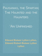 Pausanias, the Spartan; The Haunted and the Haunters An Unfinished Historical Romance