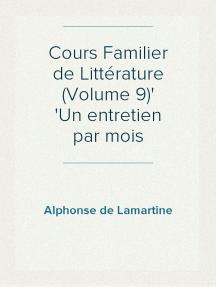 Cours Familier de Littérature (Volume 9) Un entretien par mois