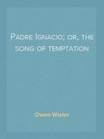 Padre Ignacio; or, the song of temptation