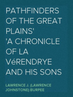 Pathfinders of the Great Plains A Chronicle of La Vérendrye and his Sons
