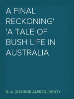 A Final Reckoning A Tale of Bush Life in Australia