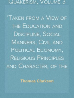 A Portraiture of Quakerism, Volume 3 Taken from a View of the Education and Discipline, Social Manners, Civil and Political Economy, Religious Principles and Character, of the Society of Friends