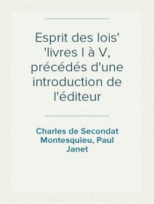 Esprit des lois livres I à V, précédés d'une introduction de l'éditeur