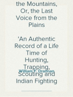 Thirty-One Years on the Plains and in the Mountains, Or, the Last Voice from the Plains An Authentic Record of a Life Time of Hunting, Trapping, Scouting and Indian Fighting in the Far West