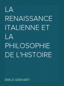 La Renaissance Italienne et la Philosophie de l'Histoire