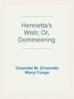 Henrietta's Wish; Or, Domineering