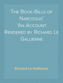 The Book-Bills of Narcissus An Account Rendered by Richard Le Gallienne