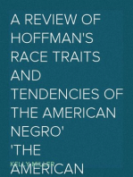 A Review of Hoffman's Race Traits and Tendencies of the American Negro The American Negro Academy. Occasional Papers No. 1
