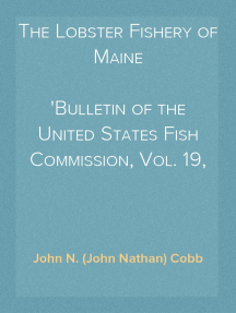 The Lobster Fishery of Maine Bulletin of the United States Fish Commission, Vol. 19, Pages 241-265, 1899