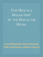 Five Mice in a Mouse-trap by the Man in the Moon.
