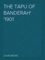 The Tapu Of Banderah 1901