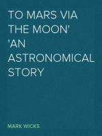 To Mars via The Moon An Astronomical Story