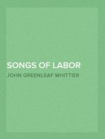 Songs of Labor and Reform Part 5 From Volume III of The Works of John Greenleaf Whittier