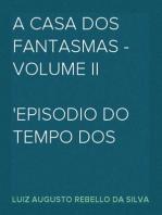 A Casa dos Fantasmas - Volume II Episodio do Tempo dos Francezes