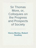 Sir Thomas More, or, Colloquies on the Progress and Prospects of Society