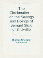 The Clockmaker — or, the Sayings and Doings of Samuel Slick, of Slickville