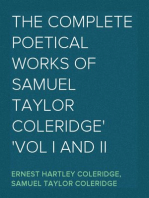 The Complete Poetical Works of Samuel Taylor Coleridge Vol I and II