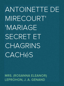 Antoinette de Mirecourt Mariage secret et Chagrins cachés
