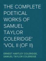 The Complete Poetical Works of Samuel Taylor Coleridge Vol II (of II)