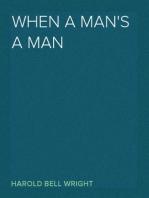 When A Man's A Man