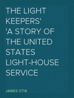 The Light Keepers A Story of the United States Light-house Service