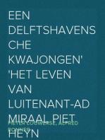 Een Delftshavensche Kwajongen Het Leven van Luitenant-Admiraal Piet Heyn