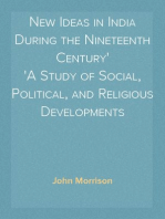 New Ideas in India During the Nineteenth Century A Study of Social, Political, and Religious Developments