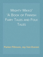 Mighty Mikko A Book of Finnish Fairy Tales and Folk Tales