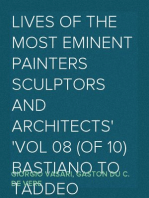Lives of the most Eminent Painters Sculptors and Architects Vol 08 (of 10) Bastiano to Taddeo Zucchero
